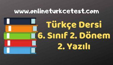 6. Sınıf Türkçe Dersi 2. Dönem Yazılı Soruları