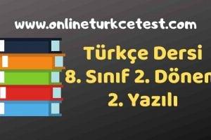 8. Sınıf Türkçe Dersi 2. Dönem 2. Yazılı Soruları