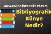 Bibliyografik Künye (Kaynakça) Nedir? Bibliyografik Künye Örnekleri