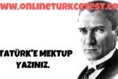 Atatürk'e Mektup Yazınız.