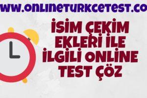 İsim Çekim Ekleri İle İlgili Online Test Soruları