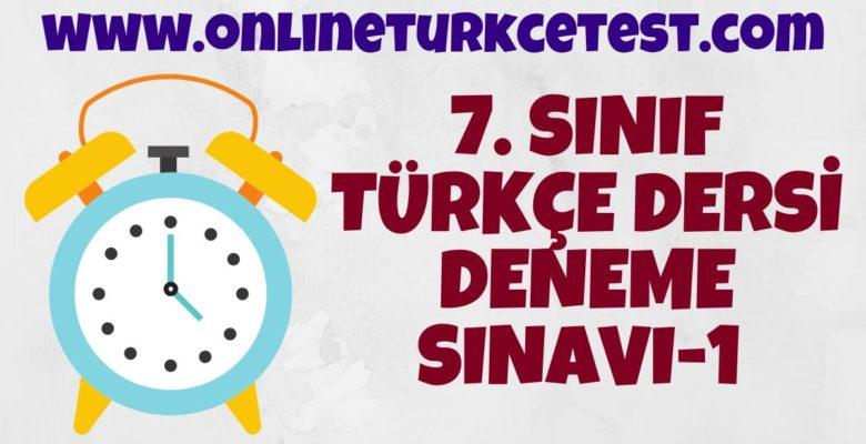 7. Sınıf Türkçe Dersi Online Deneme Sınavı-1