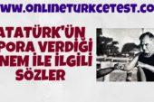 Atatürk'ün Spora Verdiği Önem İle İlgili Sözler