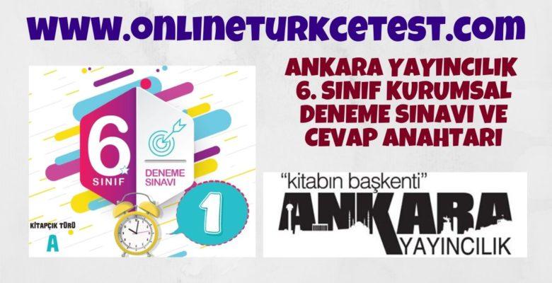 Ankara Yayıncılık 6. Sınıf 1. Kurumsal Deneme Sınavı