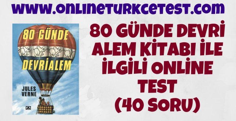 80 Günde Devri Alem Kitabı İle İlgili Online Test (40 Soru)