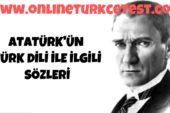 Atatürk'ün Türk Dili İle İlgili Özlü Sözleri