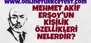Mehmet Akif Ersoy'un  Kişilik Özelliklerini Yazınız